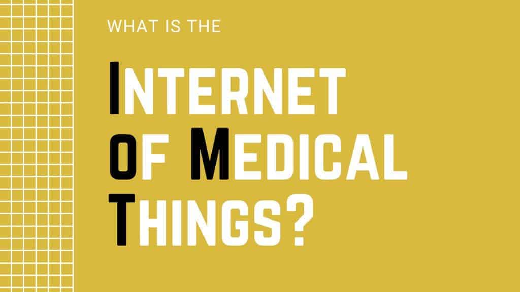 What is the Internet of Medical Things (IoMT)?